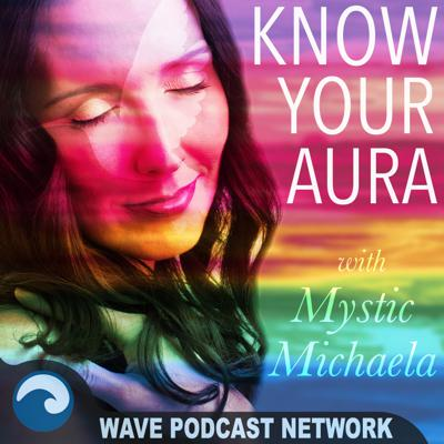 Know Your Aura with Mystic Michaela is the podcast discussing all things mystical and practical in aura color. Join Mystic Michaela and her guests as they discuss day to day ways to increase the authenticity of your life!