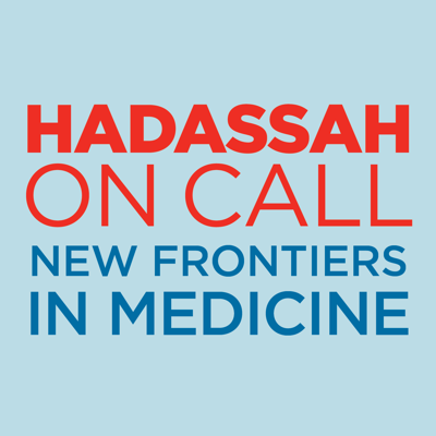 Hadassah On Call: New Frontiers in Medicine