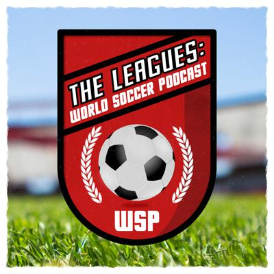 The Leagues: World Soccer Podcast