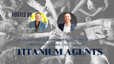 Cover art for August 6th | Titanium Agents | How to approach Independent Brokerages (Part 1) - with Don Yoakum