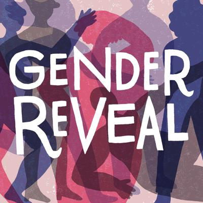 Welcome to Gender Reveal, a podcast that centers nonbinary and transgender folks. Join us as we interview trans artists and activists, answer listener questions, analyze current events, and get a little bit closer to understanding what the heck gender is.