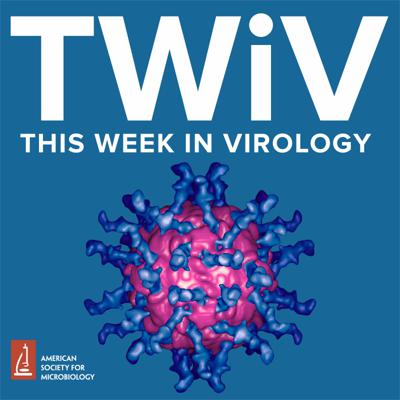TWiV is a weekly netcast about viruses - the kind that make you sick. Brought to you by four university professors and a science writer.