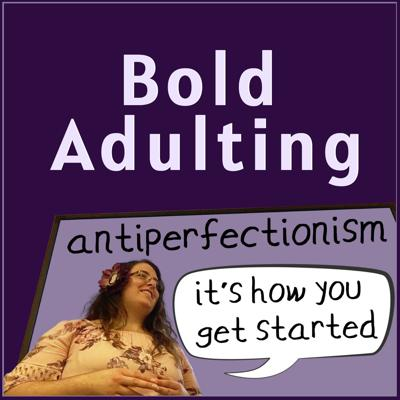 Bold Adulting - Courage in the face of self doubt