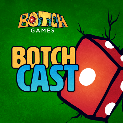 Botch Games Podcast
