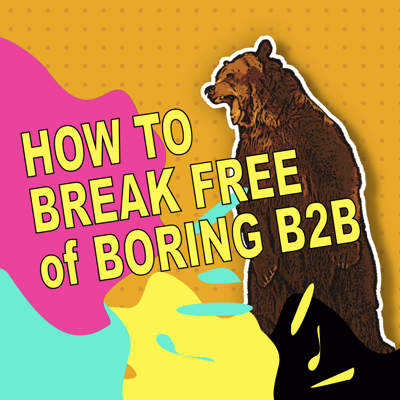 Break Free: The B2B Marketing Podcast