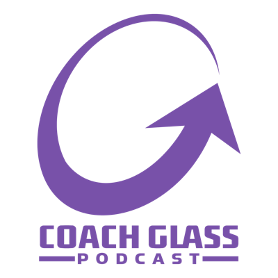 Coach Glass Podcast