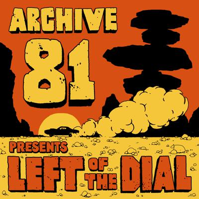 Cover art for 35 - Left of the Dial: When The Open Road Is Closing In