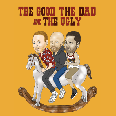 The Good, The Dad, and The Ugly