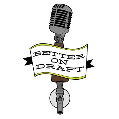 Better on Draft   Craft Beer Podcast