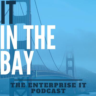IT in the Bay Podcast