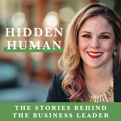 Hidden Human: The Stories Behind The Business Leader