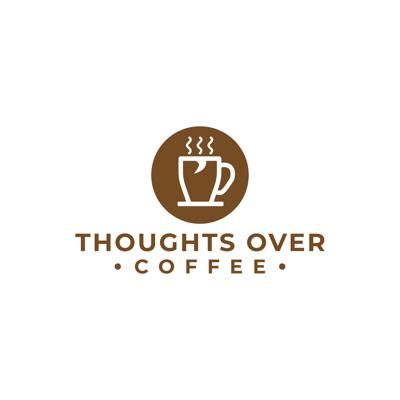 Thoughts Over Coffee