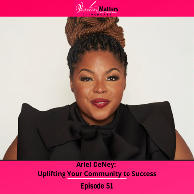 Cover art for Ariel DeNey: Uplifting Your Community to Success