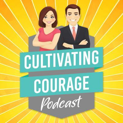 Cultivating Courage Podcast