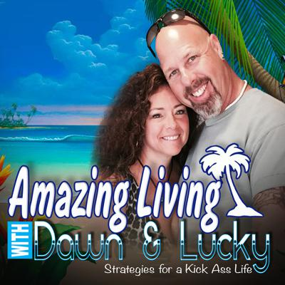 Amazing Living with Dawn & Lucky