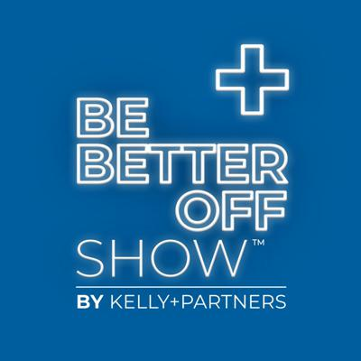 Be Better Off Show By Kelly Partners