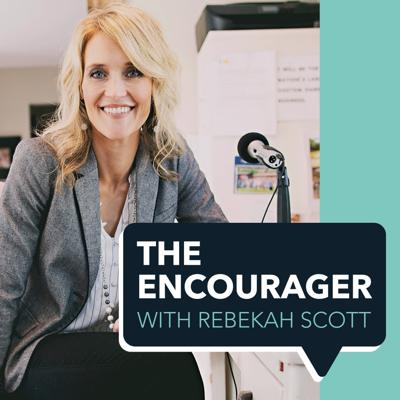 The Encourager with Rebekah Scott