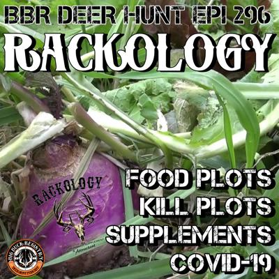 Cover art for 296 Rackology - Spring Food Plots, Kill Plots, Supplements, and COVID-19