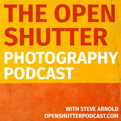 The Open Shutter Photography Podcast