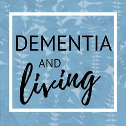 Cover art for 13. Dementia and Living- Resilience Through Strength No Matter What the Age