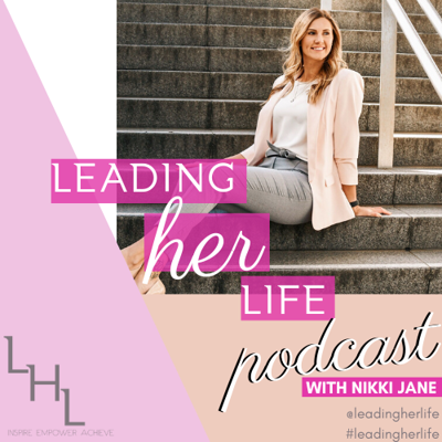The Leading Her Life Podcast