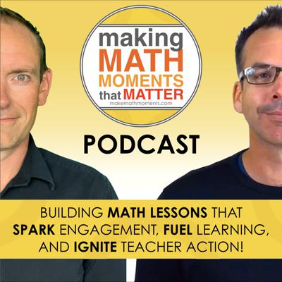 Wondering how to create a classroom culture where students don't want to stop exploring mathematics when the bell rings? Kyle Pearce from TapIntoTeenMinds.com and Jon Orr from MrOrr-IsAGeek.com team up to uncover how we can Make Math Moments That Matter for every student in the math classroom from Kindergarten through Grade 12. Discover how you can build easy to plan and fun to deliver math lessons that kids will not only love, but also learn from using the Making Math Moments That Matter 3-Part Framework. Get ready to learn as we interview math education influencers, engage in coaching calls with mathematics educators from around the world, and take deep dives into assessment, differentiation, student behaviour, engagement, problem solving, math fact fluency, and many other common teacher challenges as we strive to Make Math Moments That Matter. Let's learn how we can meet the needs of every learner in all classrooms regardless of student readiness together!