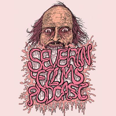 The Severin Films Podcast