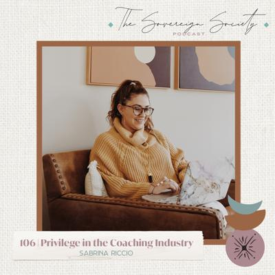 Cover art for 106 | Privilege in the Coaching Industry | Sabrina Riccio