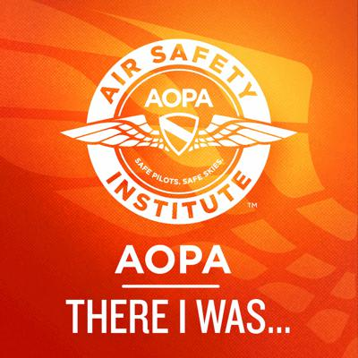 """There I was…, presented by the AOPA Air Safety Institute, invites you into the cockpit with pilots across the aviation community. We fly with them as they encounter unpredictable scenarios and we learn from the knowledge and skills they utilize to fly safely out of them. This podcast honors the tradition and heritage in aviation to leverage """"hangar flying"""" as an avenue to pass along knowledge and experience."""