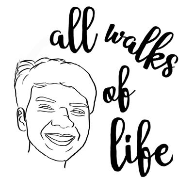 All Walks of Life Podcast