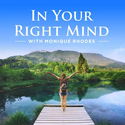 In Your Right Mind with Monique Rhodes