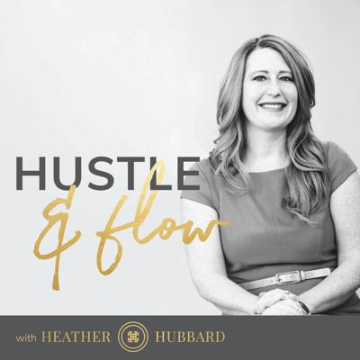 Hustle & Flow with Heather Hubbard