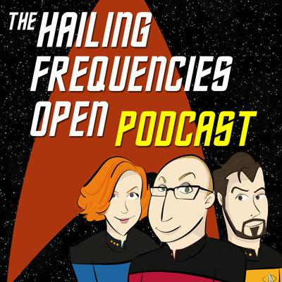 Hailing Frequencies Open Podcast