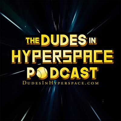 The Dudes in Hyperspace Podcast