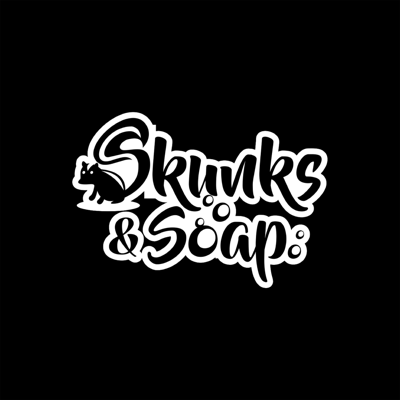 Skunks & Soap