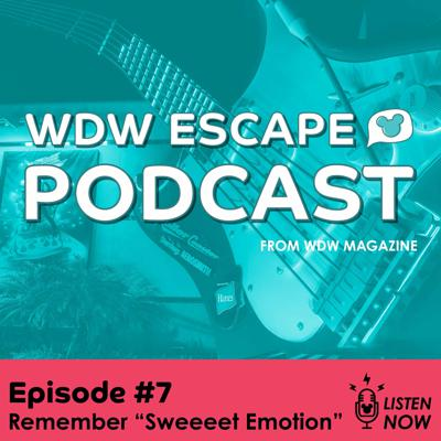 Cover art for WDW Escape 07 Remember Sweeeet Emotion