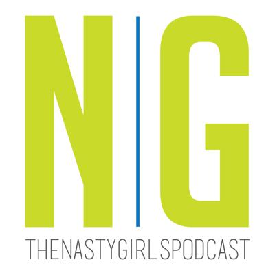 The Nasty Girls Podcast