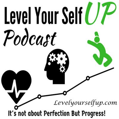Level YourSelf UP podcast
