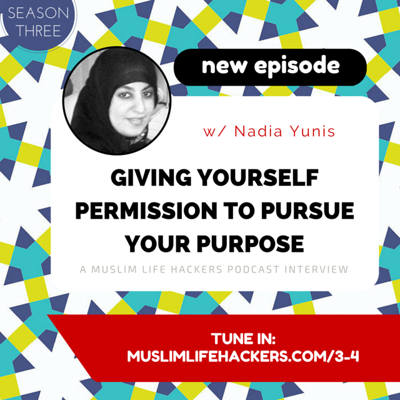 Cover art for #3-4: Giving Yourself Permission to Pursue Your Purpose w/ Nadia Yunis