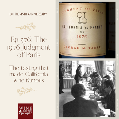 Cover art for Ep 376: The 1976 Judgment of Paris -- the Tasting That Made California Wine Famous