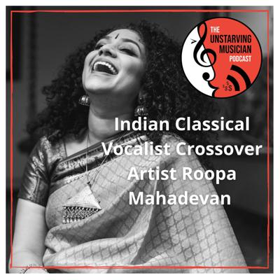Cover art for Indian Classical Vocalist Crossover Artist – Roopa Mahadevan (Ep 207)