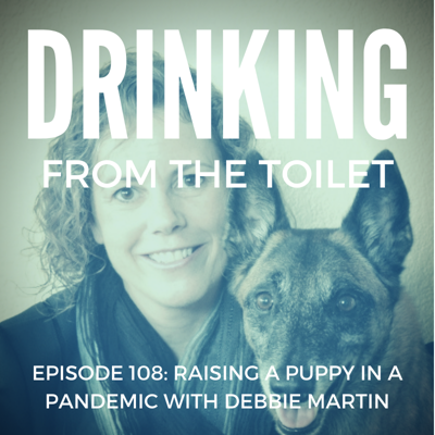 Cover art for #108: Raising a Puppy in a Pandemic with Debbie Martin