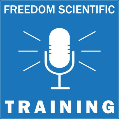 Freedom Scientific Training Podcast