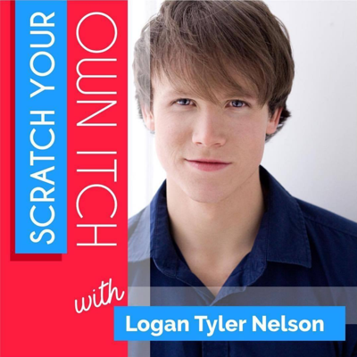 Scratch Your Own Itch   With Logan Tyler Nelson