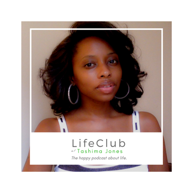 LifeClub with Tashima Jones
