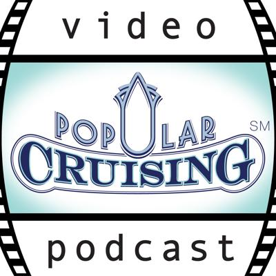 Popular Cruising Video Podcast ~ Cruise Reviews & More About Cruises