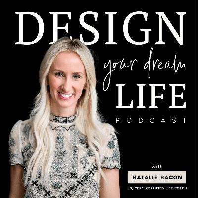 This podcast is for women who want to reignite their lives. For women who want more fulfillment, more money, and more freedom. If you want to accomplish impossible goals, master your mindset, make more money, or build an online business, this is for you. I'm your host, Natalie Bacon, and I want to help you design your dream life. Learn more at NatalieBacon.com.