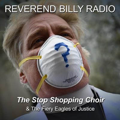 The Earth Wants A Word. Reverend Billy Talen doesn't threaten you with hellfire; he makes you shout