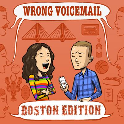 Wrong Voicemail Boston Edition