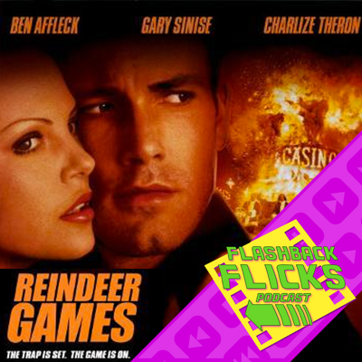 Cover art for Reindeer Games (2000) Movie Review | Flashback Flicks Podcast